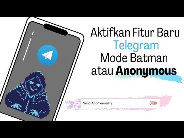 Aktifkan Fitur Baru Telegram Mode Batman (Anonymous)