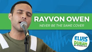 "Rayvon Owen - ""Never Be the Same"" Camila Cabello Acoustic Cover 