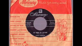 Curtis Gordon  So Tired Of Crying  MERCURY 71037