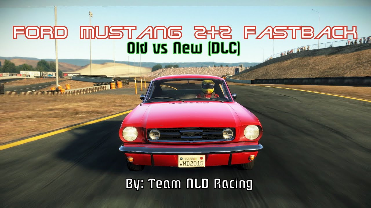 Team NLD Racing | Project CARS: Ford Mustang Fastback 1966 [Old vs ...
