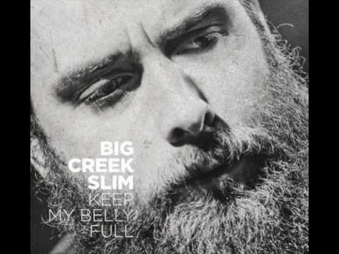 Big Creek Slim  -  Woman Don't Lie