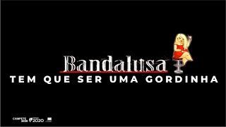 Bandalusa - Tem que ser uma gordinha (Official Video)