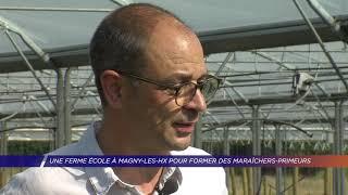 Yvelines | Une ferme école à Magny-les-Hameaux pour former des maraîchers-primeurs