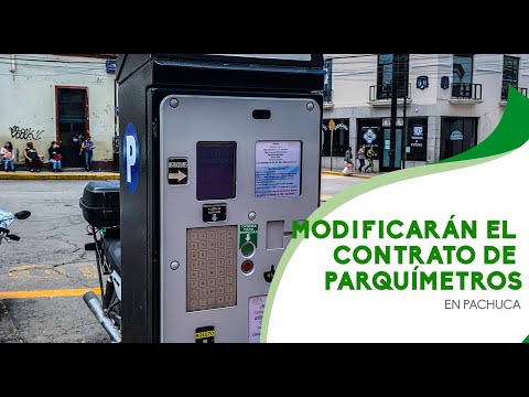 Modificarán el contrato de parquímetros en Pachuca