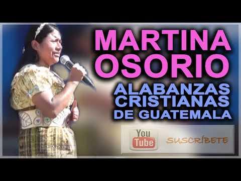MARTINA OSORIO   MUSICA CRISTIANA DE GUATEMALA
