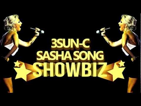 3SUN-C & SASHA SONG - SHOWBIZ