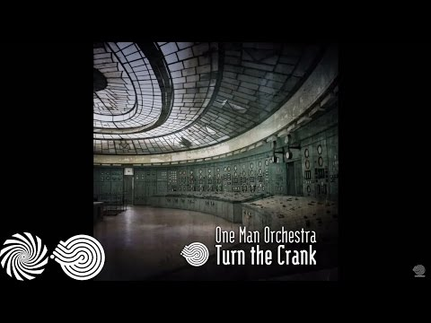 One Man Orchestra - Turn the Crank