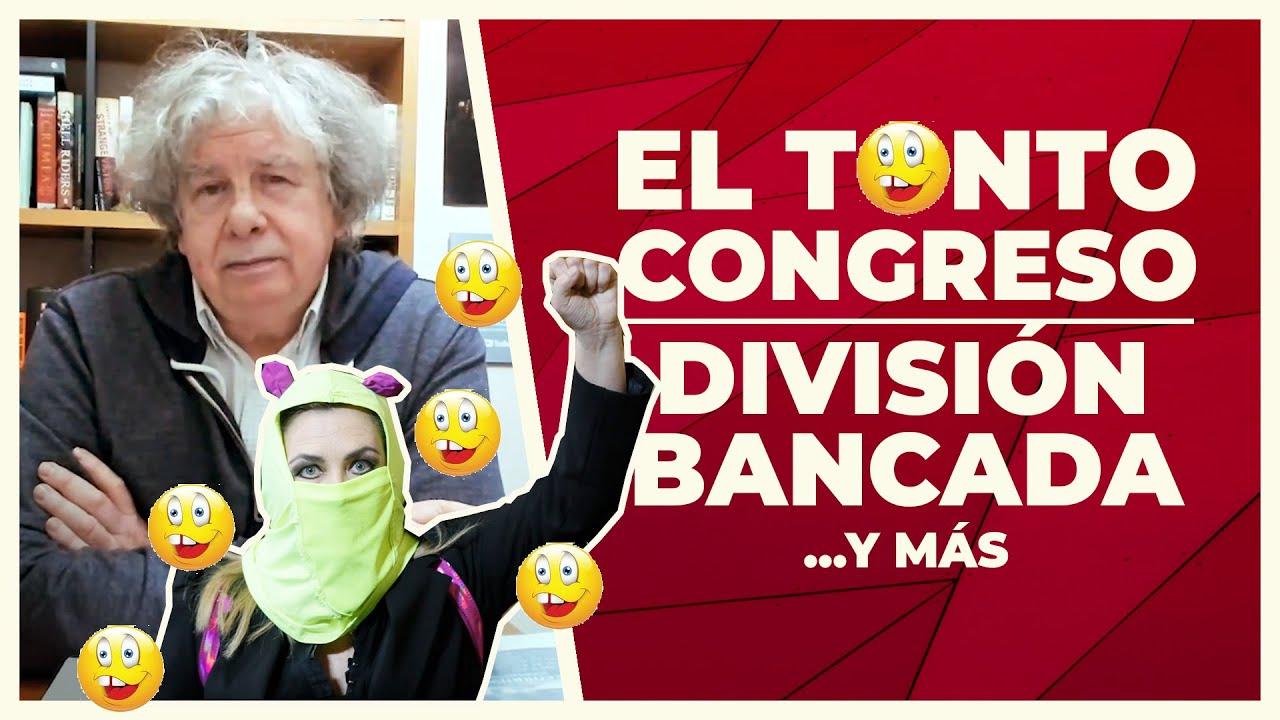 El Tonto Congreso | E467