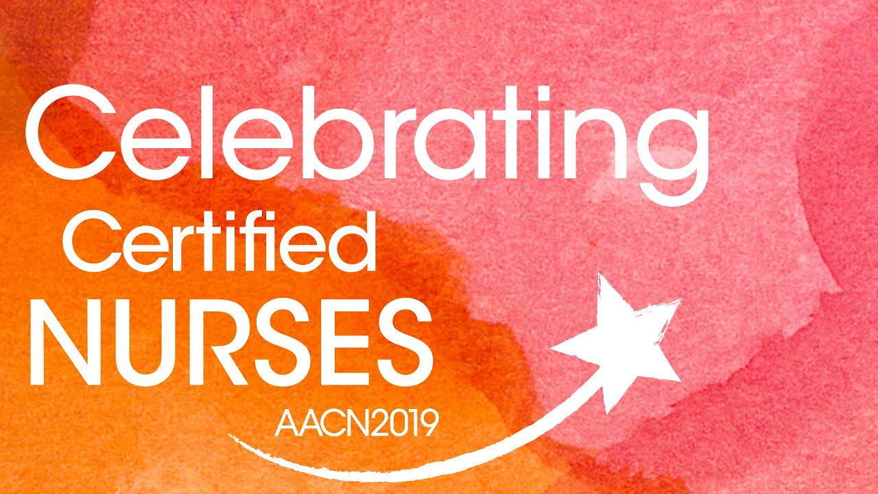Celebrate Certified Nurses Day On March 19 With Aacn Youtube