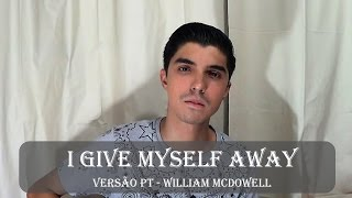 Bruno Maciel - I Give Myself Away (Versão Português - William McDowell)