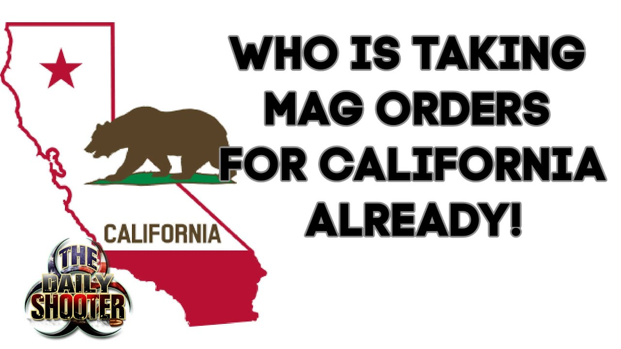 Now Accepting Mag Orders For California?