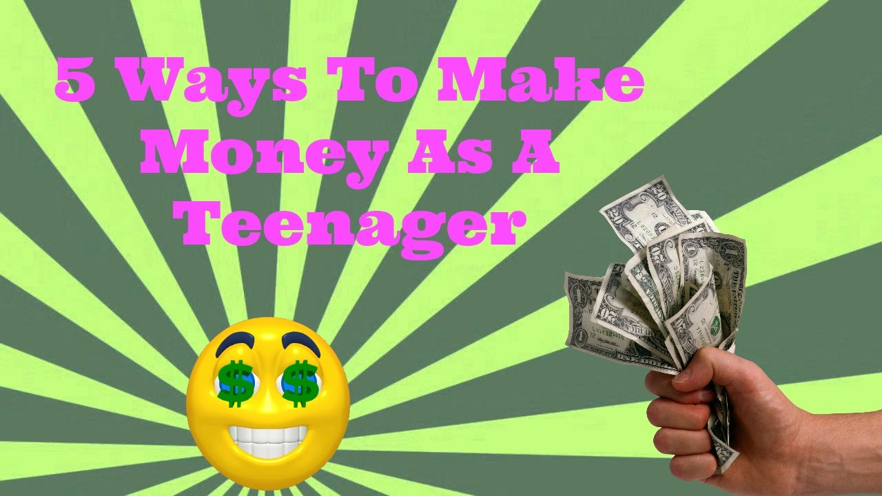 how to make quick money as a teenager