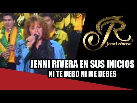 Jenni Rivera en sus inicios - Ni Te Debo Ni Me Debes