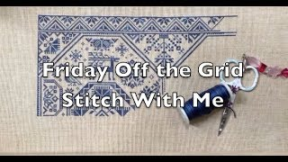 Off the Grid Needlearts - Friday Off the Grid - Ep.58