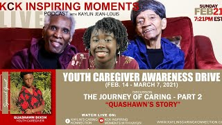 "EPISODE 2: THE JOURNEY OF YOUTH CARING - ""QUASHAWN'S STORY"" (2/21/2021)"