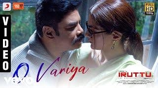 Iruttu - O Variya Video | Sundar.C, Sai Dhanshika, Yogi Babu