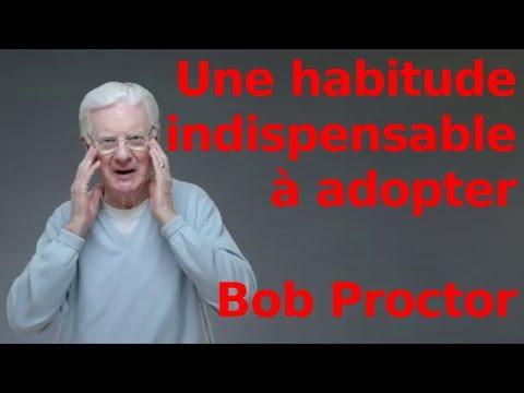 [FR] Une habitude indispensable à adopter (Loi de l'attraction, Bob Proctor en Français)
