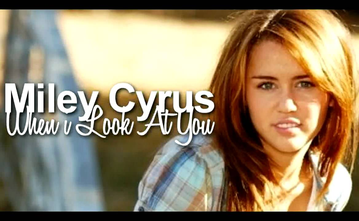 miley cyrus - when i look at you [download link + lyrics + music