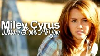 Miley Cyrus - When i Look At You [Download Link + Lyrics + Music Video Download]