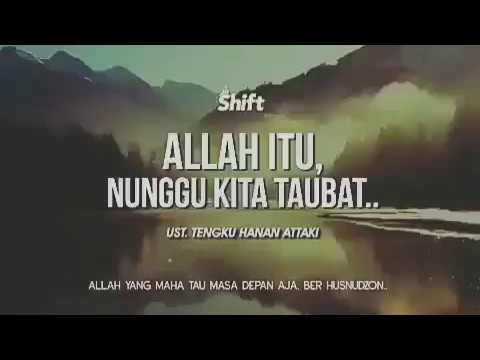 Ustadz Tengku Hanan Attaki (Shift) - ALLAH itu nunggu kita taubat