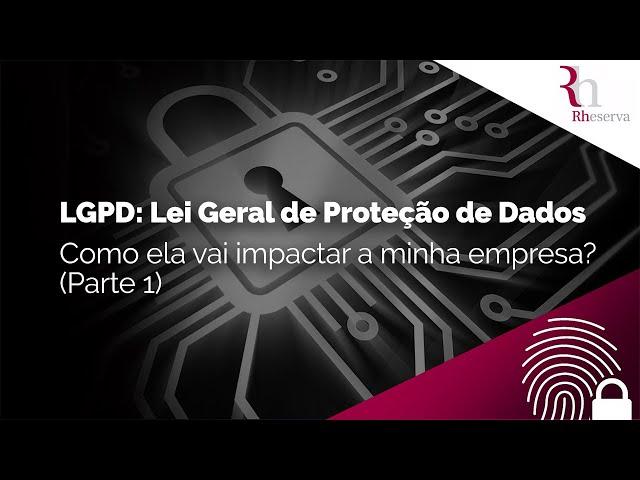 LGPD: dúvidas sobre a Lei Geral de Proteção de Dados (Parte 1)