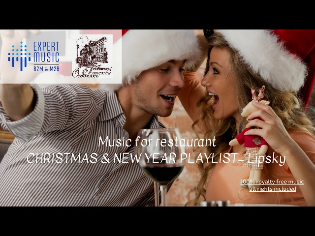 Music for restaurant - Christmas & New Year playlist - Lipsky
