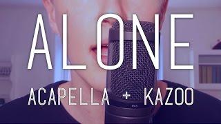 Alone [Alan Walker] acapella (+ kaz...