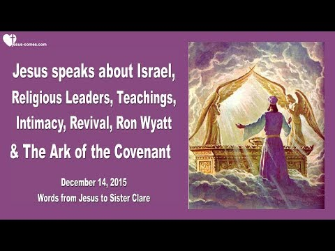 ISRAEL, RELIGIOUS LEADERS, REVIVAL, RON WYATT & THE ARK OF THE COVENANT ❤️ Love Letter from Jesus