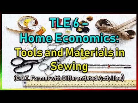 TLE 6 - Tools And Materials In Sewing (COT Format With Differentiated Activities)