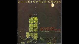 Christopher Cross - Arthur's Theme (Best That You Can Do) (1981) HQ