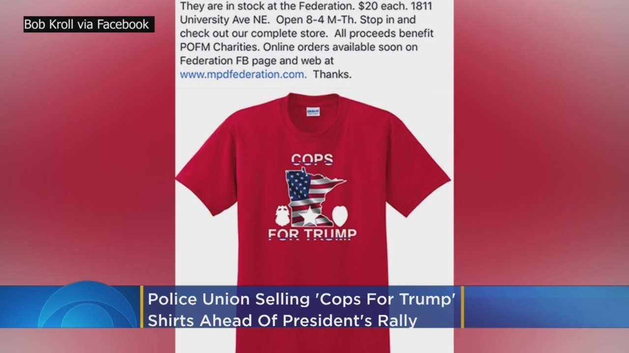 Mpls. Police Union Selling 'Cops For Trump' Shirts Ahead Of Trump Rally