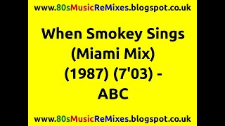 When Smokey Sings (Miami Mix) - ABC | 80s Dance Music | 80s Club Mixes | 80s Club Music | 80s Dance