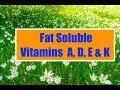 Fat soluble vitamin A ,D ,E, K