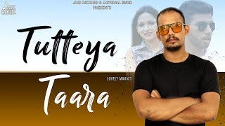 Tutteya Taara | (Full Song) | Lovely Maan | New Punjabi Songs 2019 | Latest Punjabi Songs 2019