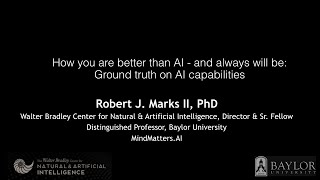 The Human Advantage: How You Are Better Than AI and Always Will Be with Dr. Robert J Marks