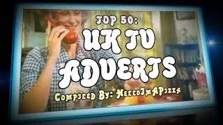 TOP 50: UK TV ADVERTS