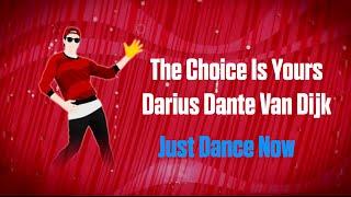 The Choice Is Yours - Darius Dante Van Dijk | Just Dance Now Gameplay
