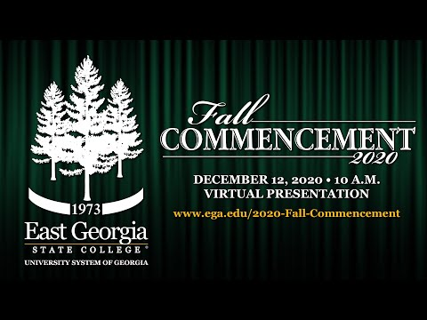 Fall 2020 Commencement Ceremony - East Georgia State College