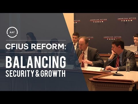 CFIUS Reform: Balancing Security And Growth