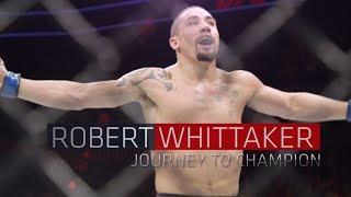Robert Whittaker - Journey to UFC Champion