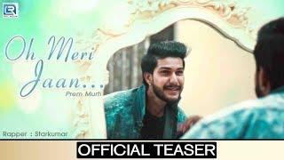 OH MERI JAAN Teaser | Prem Murti | RAPPER: Star Kumar | FULL Coming Soon