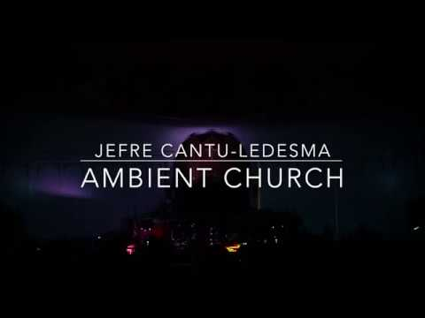 Jefre Cantu-Ledesma LIVE at Ambient Church NYC