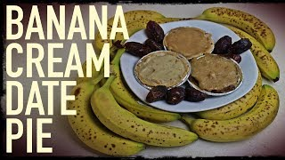 Banana Cream Date Pie Recipe | Raw Vegan & Raw Till 4 Versions!