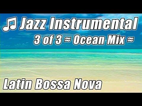 Background Instrumentals Music 3 - RELAXING JAZZ Beautiful BOSSA NOVA Spanish Latin Musica Best Mix