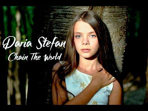 Daria Stefan - Chain The World ( Official Video )