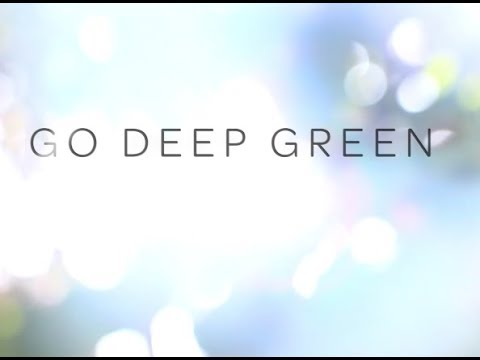Go Deep Green - locating the energy to sustain your sustainability