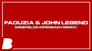 Faouzia & John Legend - Minefields (Ofenbach Remix)