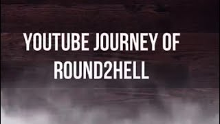 Round2hell Journey || Biography || r2h