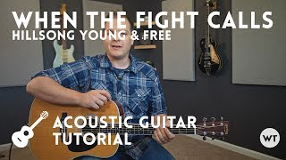 Gambar cover When The Fight Calls (acoustic) - Tutorial - Hillsong Young & Free