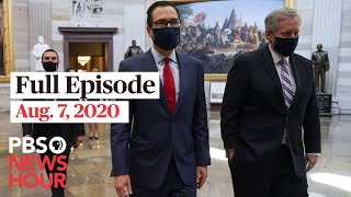 PBS NewsHour full episode, Aug. 7, 2020